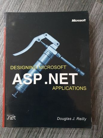 Designing Microsoft ASP .NET Applications. Douglas J. Reilly