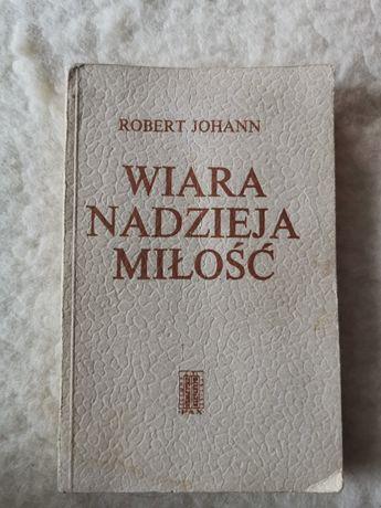 Wiara nadzieja miłość Robert Johann