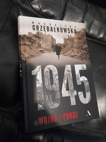 Książka 1945 - Wojna i Pokój - M. Grzebałkowska