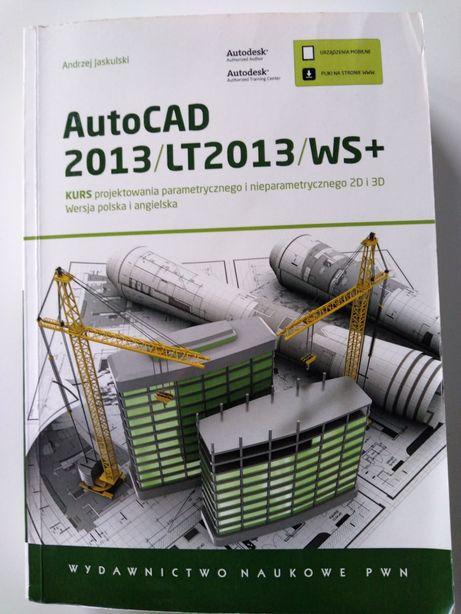Autocad 2013/lt2013/ws+. Kurs projektowania