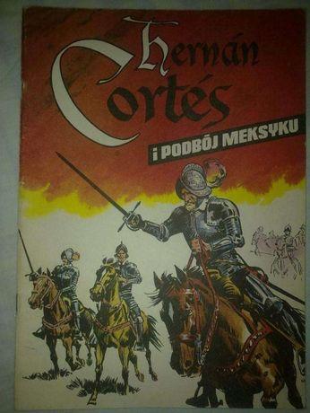 """Komiks """"Hernan Cortes i podbój Meksyku"""", Łódź 1989"""