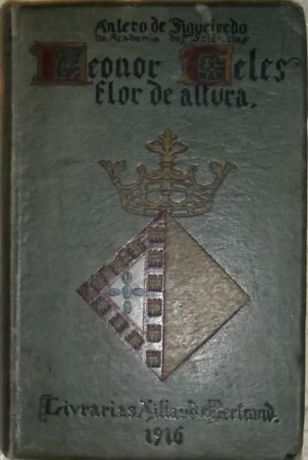"Antero de Figueiredo, ""Leonor Teles"", Livrarias Aillaud e Bertrand"