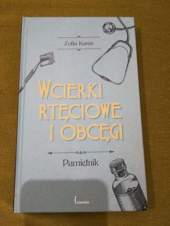 Zofia Karaś Wcierki rtęciowe i obcęgi Pamiętnik