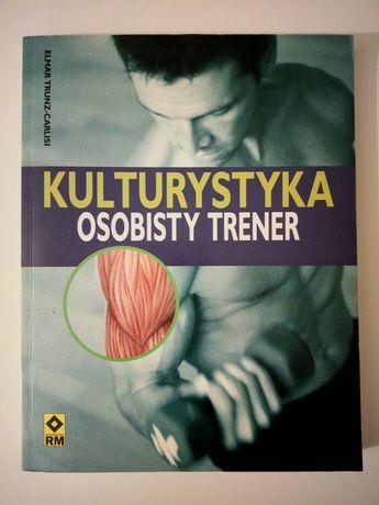 "Książka "" Kulturystyka osobisty trener "" (aut. E. Trunz-Carlisi)"