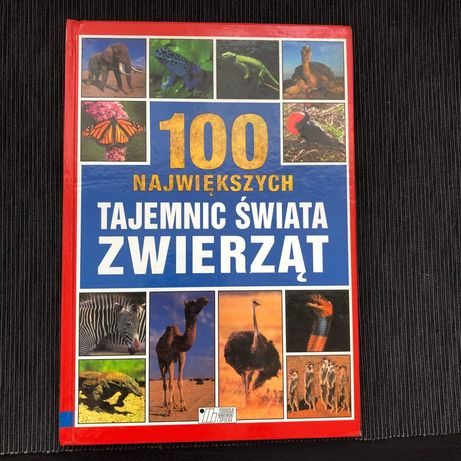 100 Największych Tajemnic Świata Zwierząt KSIĄŻKA ILUSTROWANA album