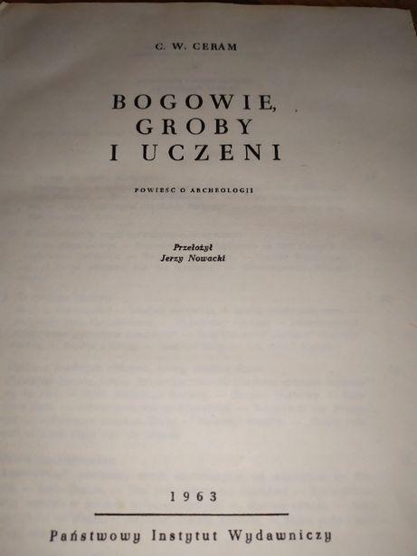 Książka Bogowie Groby i Uczeni C.W Ceram 1963 Rok Okazja