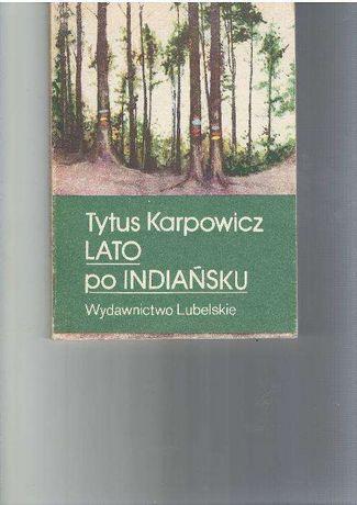 Lato po indiańsku, Tytus Karpowicz p