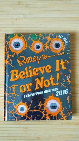 Книга Ripleys Believe it or Not Рипли, хотите верьте, хотите нет! 2016