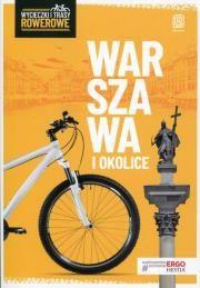 Wycieczki i trasy rowerowe. Warszawa i okolice Autor: Kaniewski Jakub