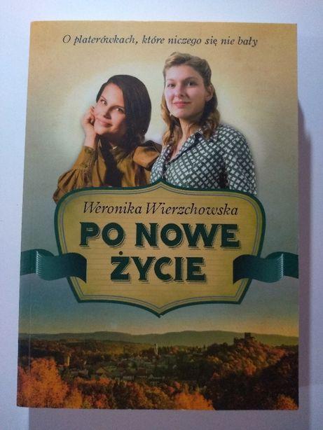 """Nowa książka """"Po nowe życie"""". Weronika Wierzchowska."""