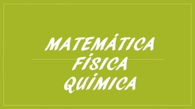Dou explicações de Matemática e Física Química