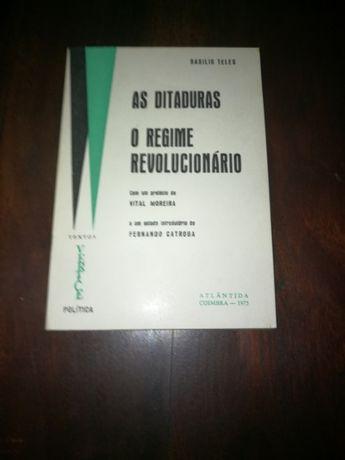 Basílio Teles - As ditaduras, o regime revolucionário