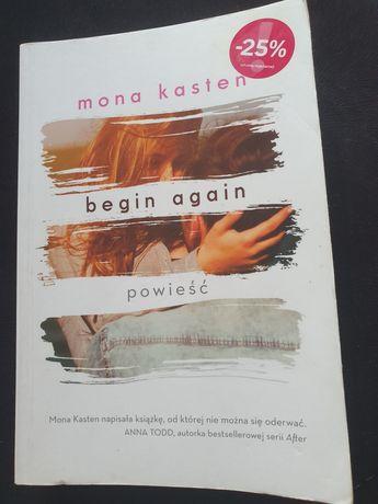 """""""Begin Again"""" Mona Kasten"""
