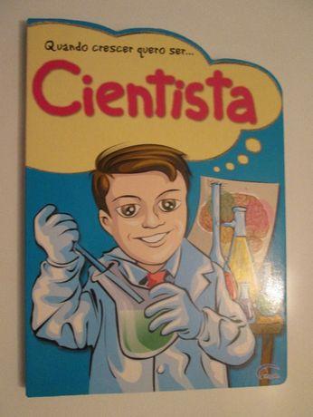 """""""Quando crescer quero ser cientista"""""""