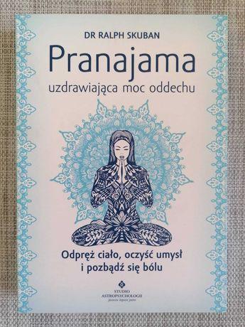 Pranajama - uzdrawiająca moc oddechu - Ralph Skuban - wyd.1
