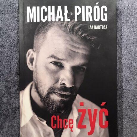 Michał Piróg chcę żyć