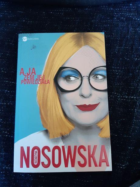 K. Nosowska A ja żem jej powiedziała