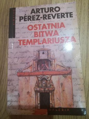 Ostatnia bitwa Templariusza Arturo Perez-Reverie