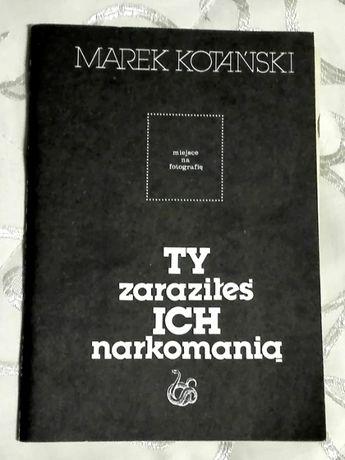 """""""Ty zaraziłeś ich narkomanią"""" Marek Kotański"""