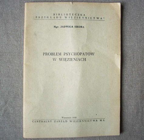 Problem psychopatów w więzieniach, J. Sikora, 1958.