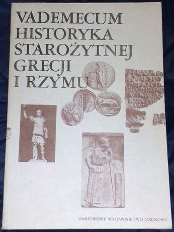 Vademecum historyka starożytnej Grecji i Rzymu. Tom I .Ewy Wipszyckiej