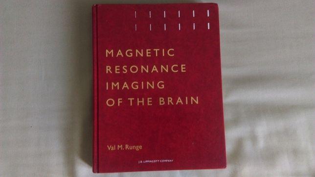 Magnetic Resonance Imaging of the Brain; Val M. Runge, 1994