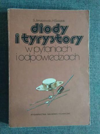 Diody i tyrystory w pytaniach i odpowiedziach - Januszewski, Świątek