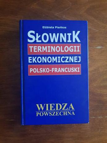 Słownik terminologii ekonomicznej polsko-francuski - Elżbieta Pieńkos