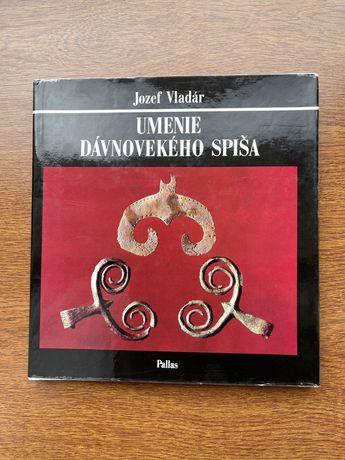 Jozef Vladár - Umenie dávnovekého Spiša (1978)