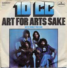 10 cc art for arts sake get it while you can