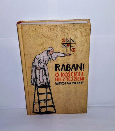 (Nowa) Raban! O Kościele Nie Z Tej Ziemii - Mirosław Wlekły