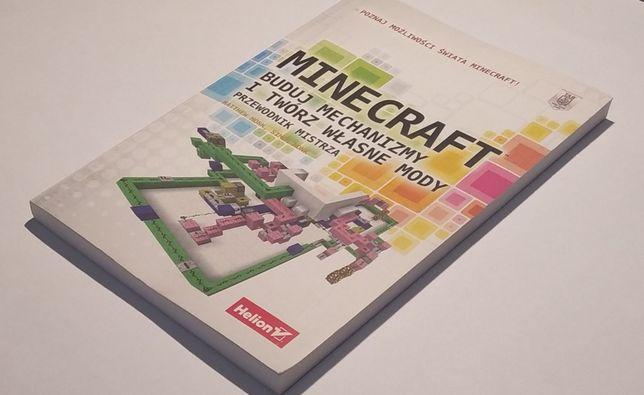 Minecraft. Buduj mechanizmy i twórz własne mody.