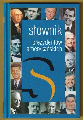 Słownik prezydentów amerykańskich - Jadwiga Kiwerska - 1999