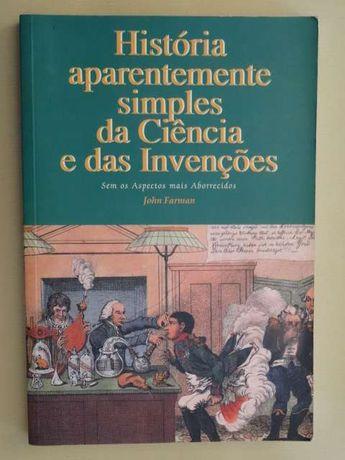 História Aparentemente Simples da Ciência e das Invenções de John F.