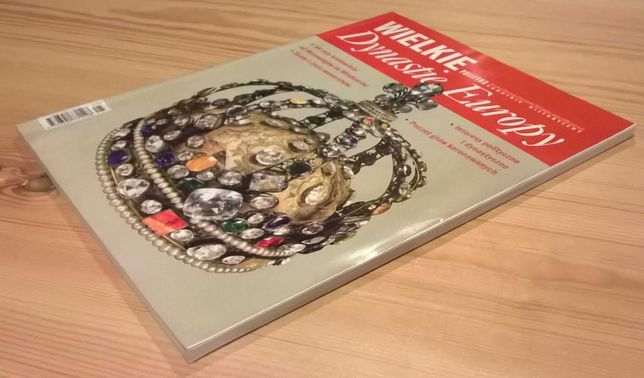 Wielkie dynastie Europy - Polityka - Pomocnik Historyczny