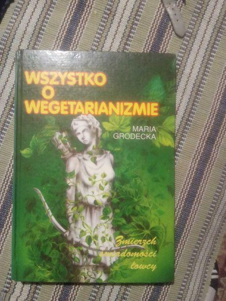 Wszystko o wegetarianizmie Maria Godecka