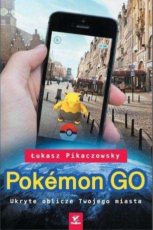 Pokemon GO. Ukryte oblicze Twojego miasta Autor: Łukasz Pikaczowsky