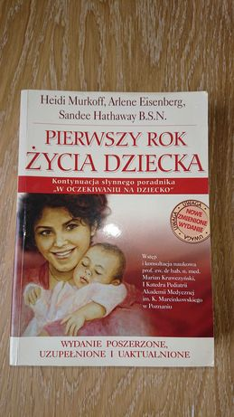 Pierwszy rok życia dziecka, Murkoff, Einserberg, Hathaway