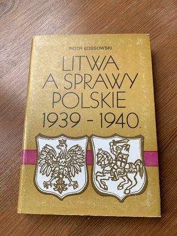 Litwa a sprawy polskie 1939 r.-1940 Piotr Łossowski