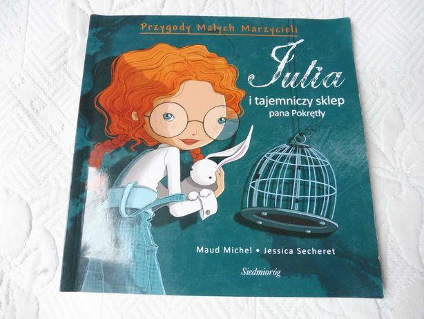 """Przygody małych marzycieli """"Julia i tajemniczy sklep pana Pokrętły"""""""