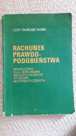 """""""Rachunek prawdopodobieństwa"""", L.T.Kubik"""