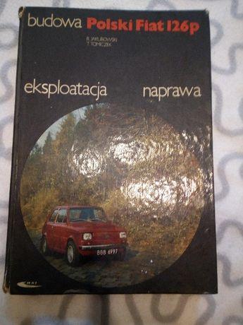 Książka Budowa Polski Fiat 126p, ekspoatacja naprawa