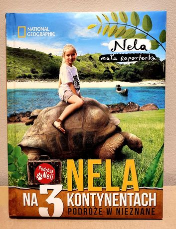 """Nela mała reporterka """"Nela na 3 kontynentach"""""""