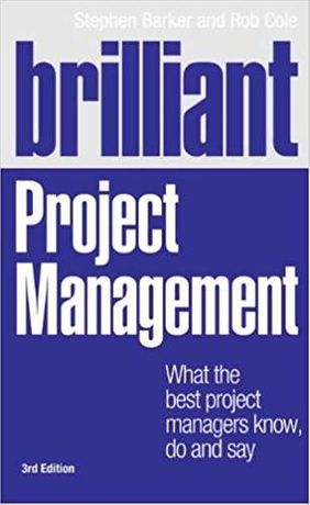 Brilliant Project Management: What the best project managers know