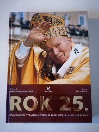 Rok 25. Fotokronika Ćwierćwiecza Pontyfikatu J. Pawła II + GRATIS