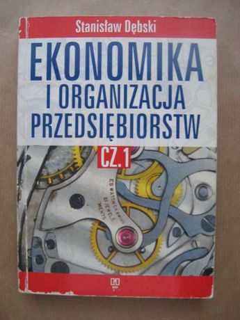 Ekonomika i organizacja przedsiębiorstw cz.1 Stanisław Dębsk