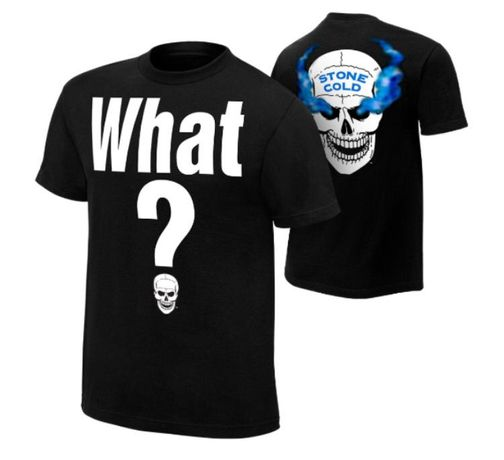 Stone Cold Steve Austin What shirt WWE