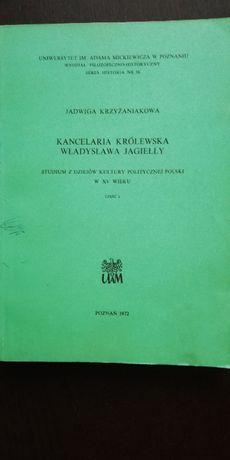 Kancelaria królewska Władysława Jagiełły - J. Krzyżaniakowa