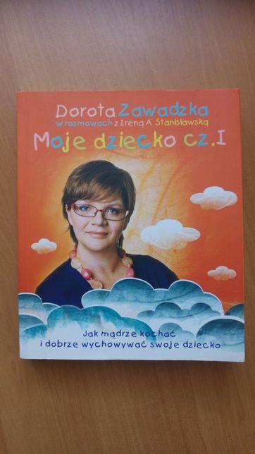 Książka Dorota Zawadzka Moje dziecko cz. 1