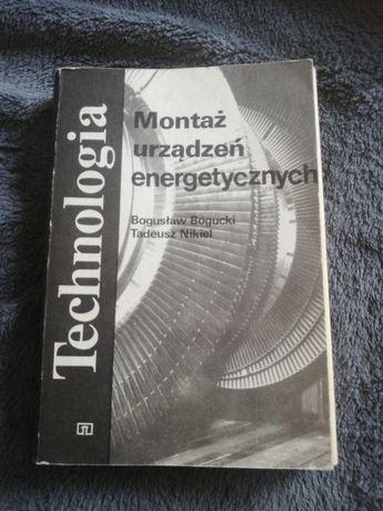 Montaż urządzeń energetycznych B. Bogucki, T. Nikiel, wyd. III